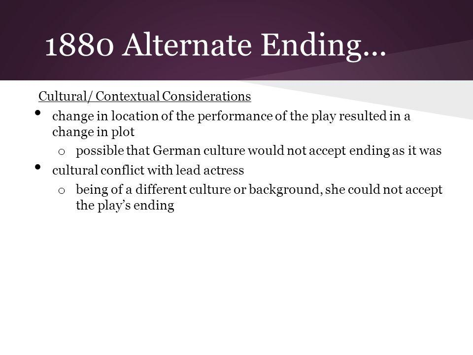 1880 Alternate Ending... Cultural/ Contextual Considerations