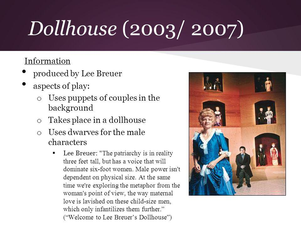 Dollhouse (2003/ 2007) Information produced by Lee Breuer