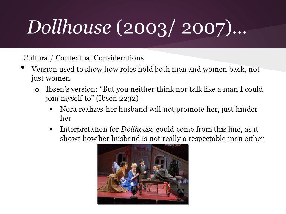 Dollhouse (2003/ 2007)... Cultural/ Contextual Considerations