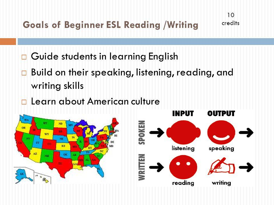 Goals of Beginner ESL Reading /Writing