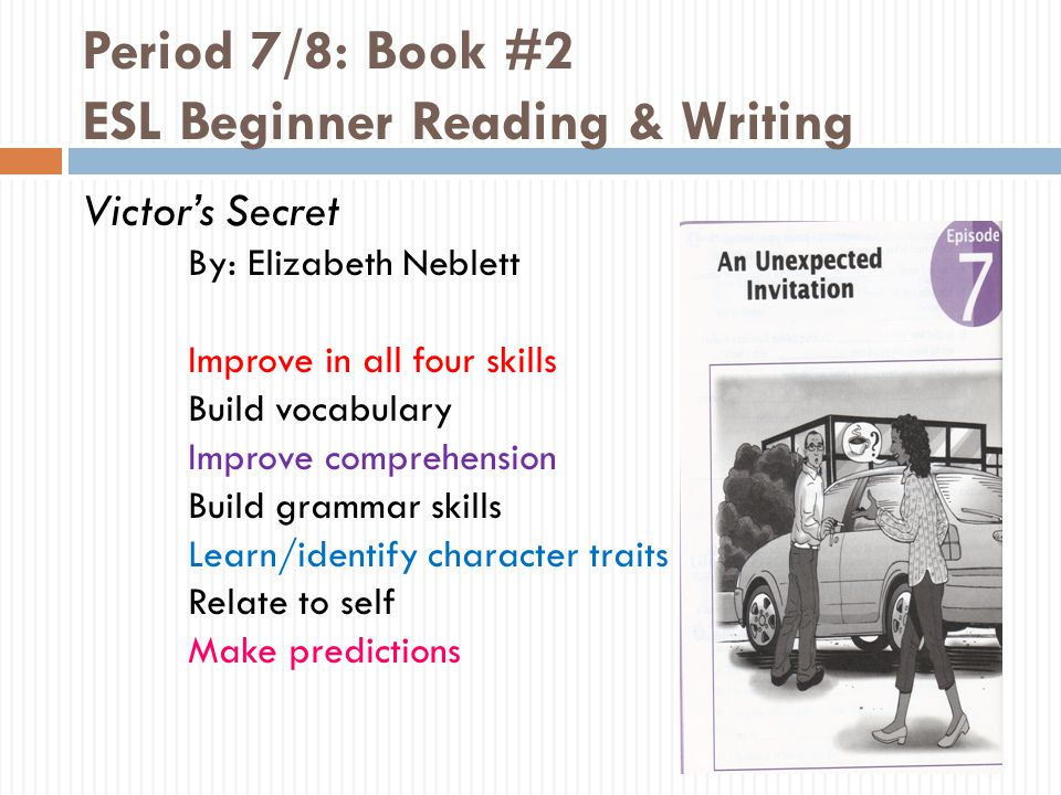 Period 7/8: Book #2 ESL Beginner Reading & Writing