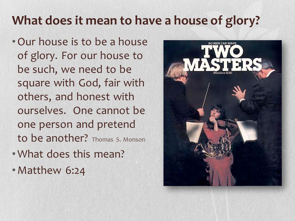 What does it mean to have a house of glory