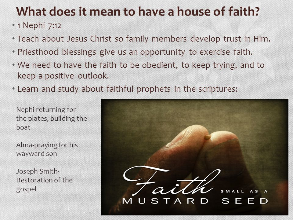 What does it mean to have a house of faith