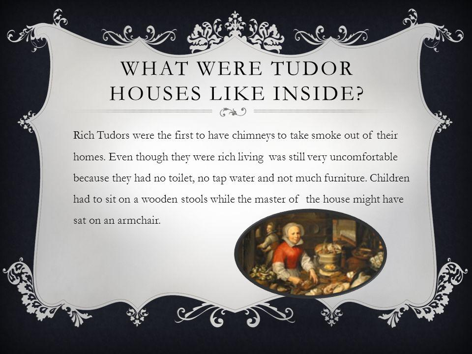 What were Tudor houses like inside
