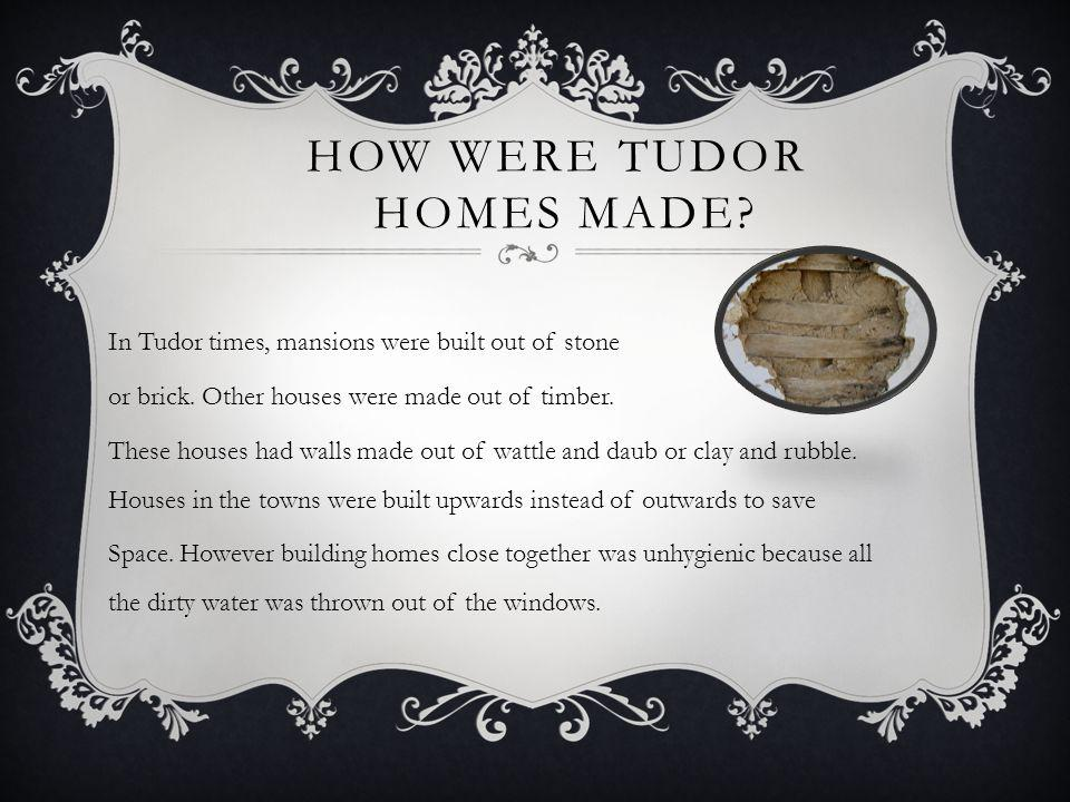 How were Tudor homes made
