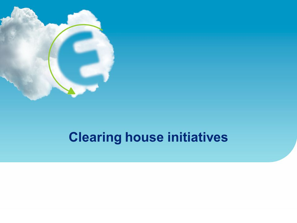 Clearing house initiatives