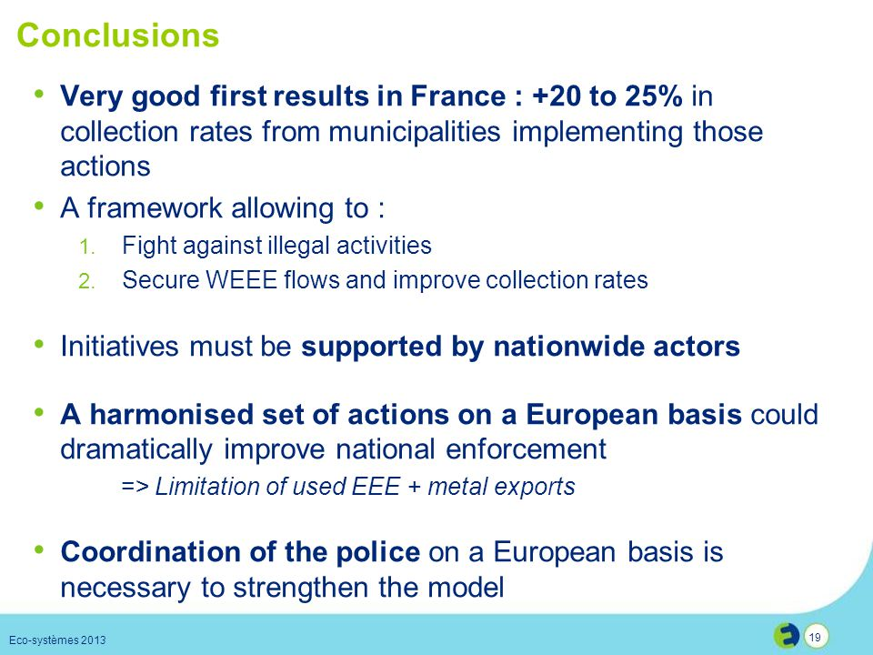 Conclusions Very good first results in France : +20 to 25% in collection rates from municipalities implementing those actions.