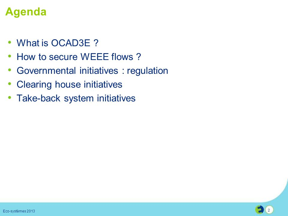 Agenda What is OCAD3E How to secure WEEE flows