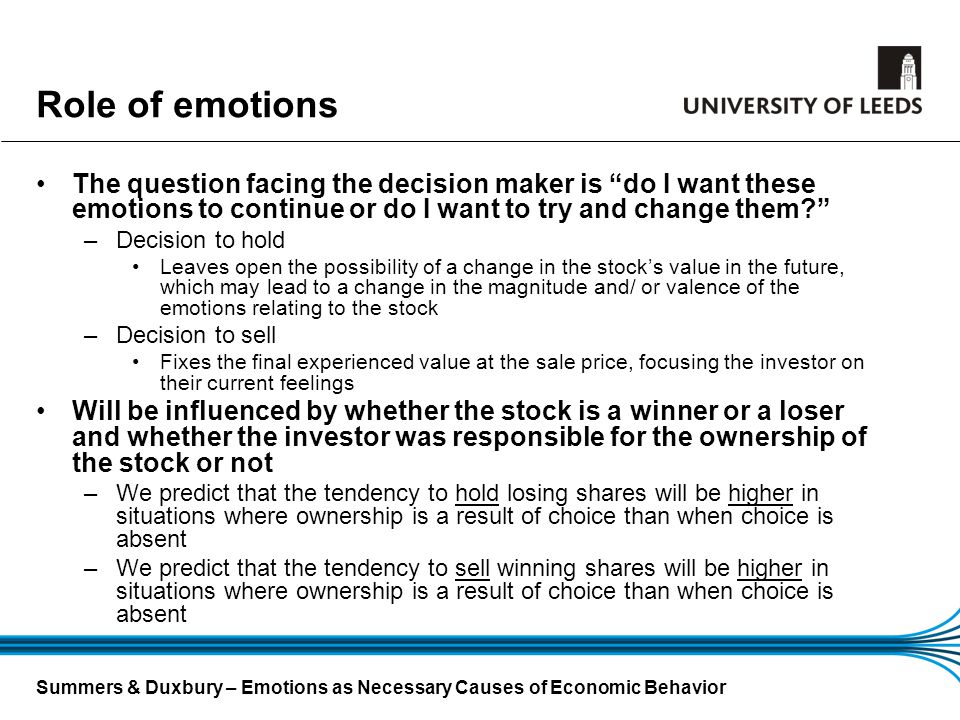 Role of emotions The question facing the decision maker is do I want these emotions to continue or do I want to try and change them