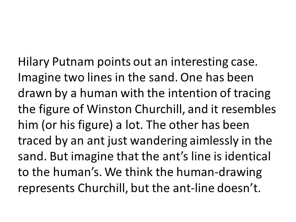 Hilary Putnam points out an interesting case