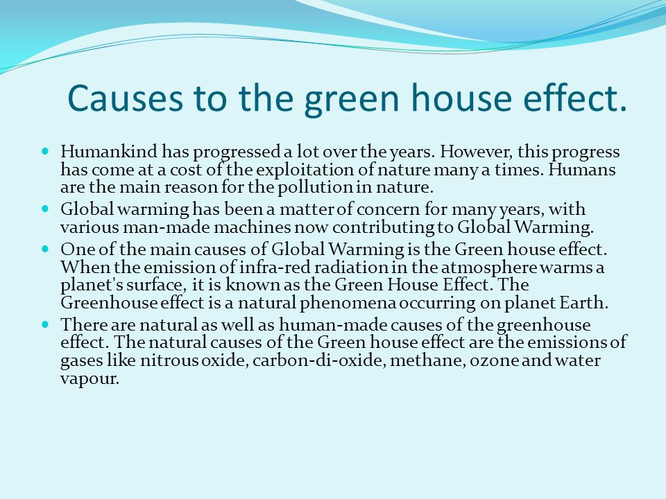Causes to the green house effect.