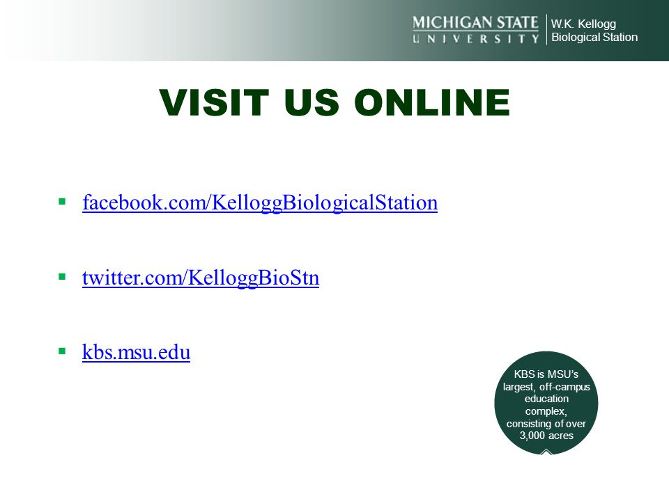 VISIT US ONLINE facebook.com/KelloggBiologicalStation