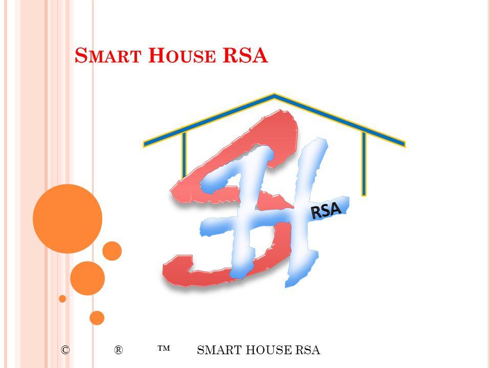 Smart House RSA © ® ™ SMART HOUSE RSA