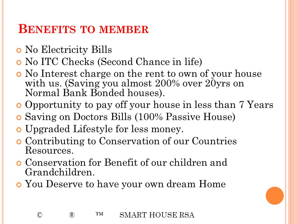 Benefits to member No Electricity Bills