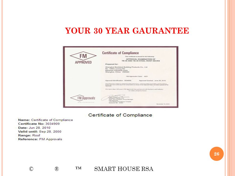 YOUR 30 YEAR GAURANTEE © ® ™ SMART HOUSE RSA
