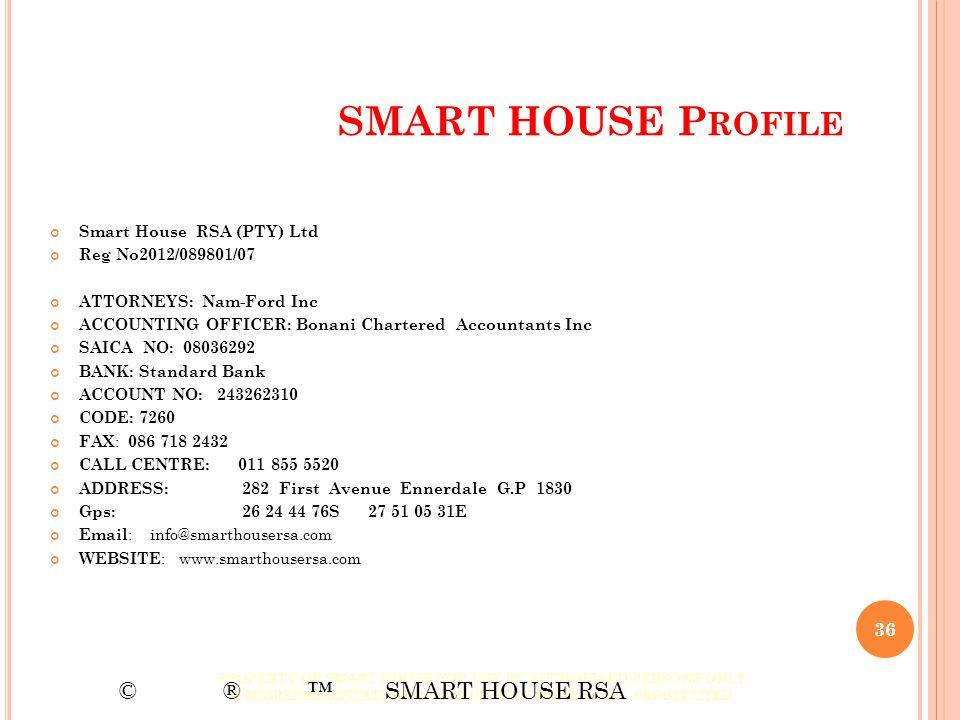 SMART HOUSE Profile © ® ™ SMART HOUSE RSA Smart House RSA (PTY) Ltd