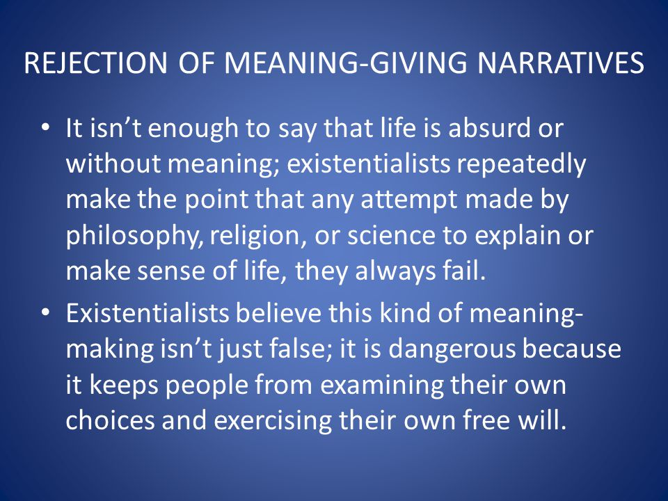 REJECTION OF MEANING-GIVING NARRATIVES