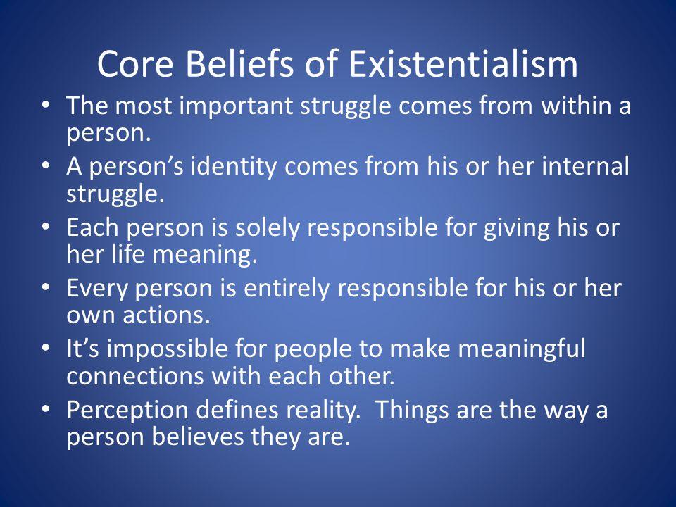 Core Beliefs of Existentialism