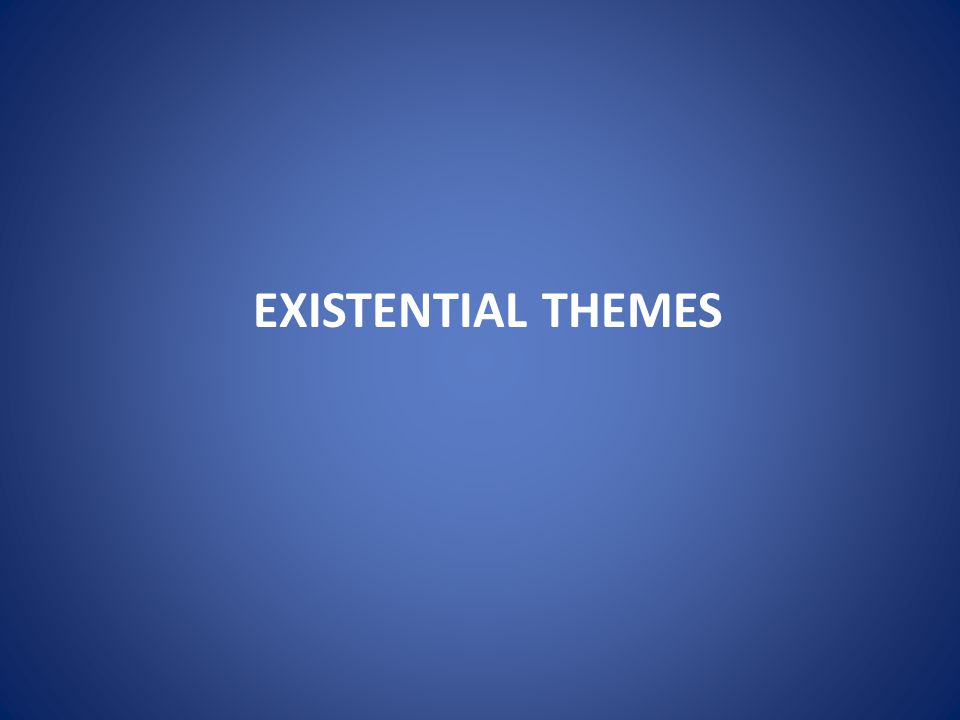 Existential themes