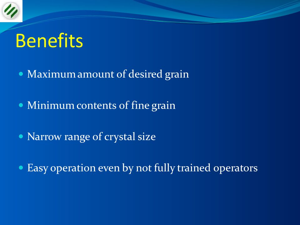 Benefits Maximum amount of desired grain