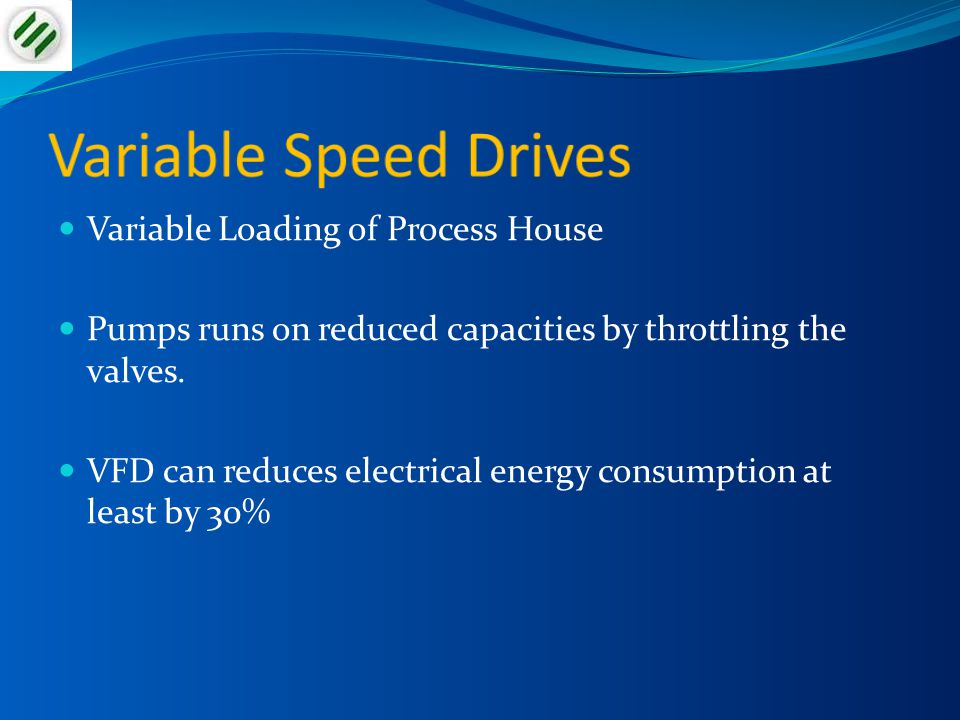 Variable Speed Drives Variable Loading of Process House