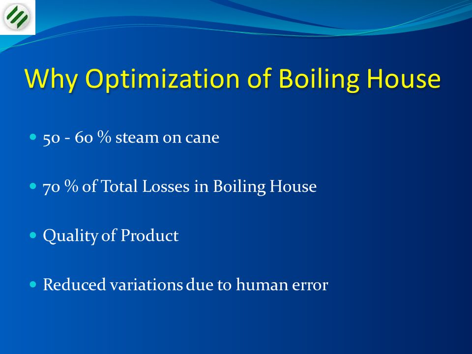 Why Optimization of Boiling House