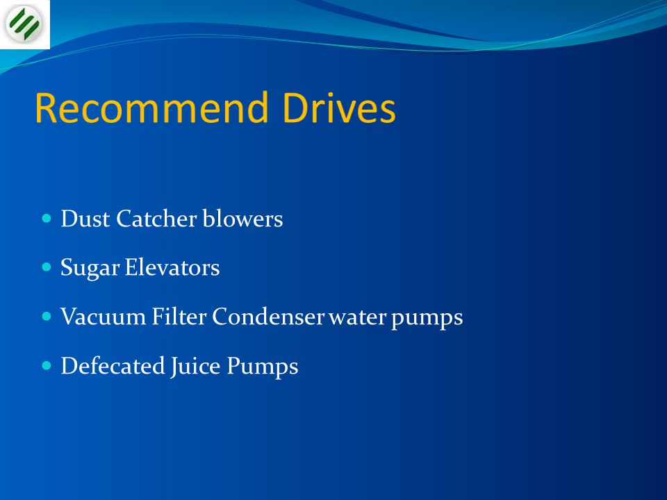 Recommend Drives Dust Catcher blowers Sugar Elevators