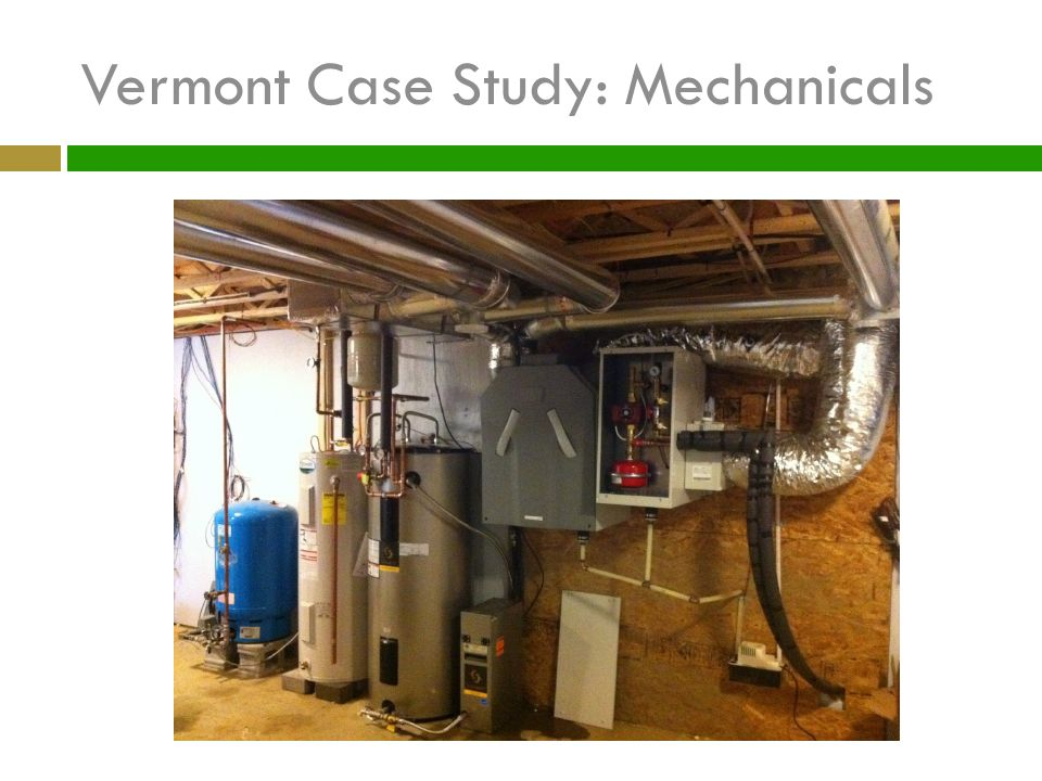 Vermont Case Study: Mechanicals