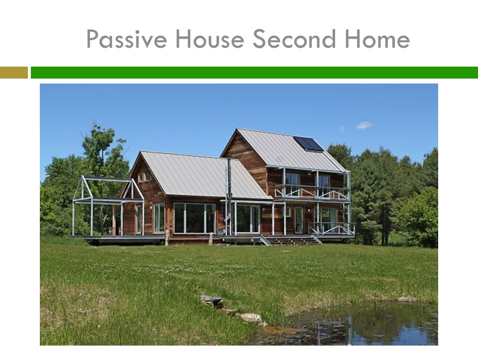 Passive House Second Home