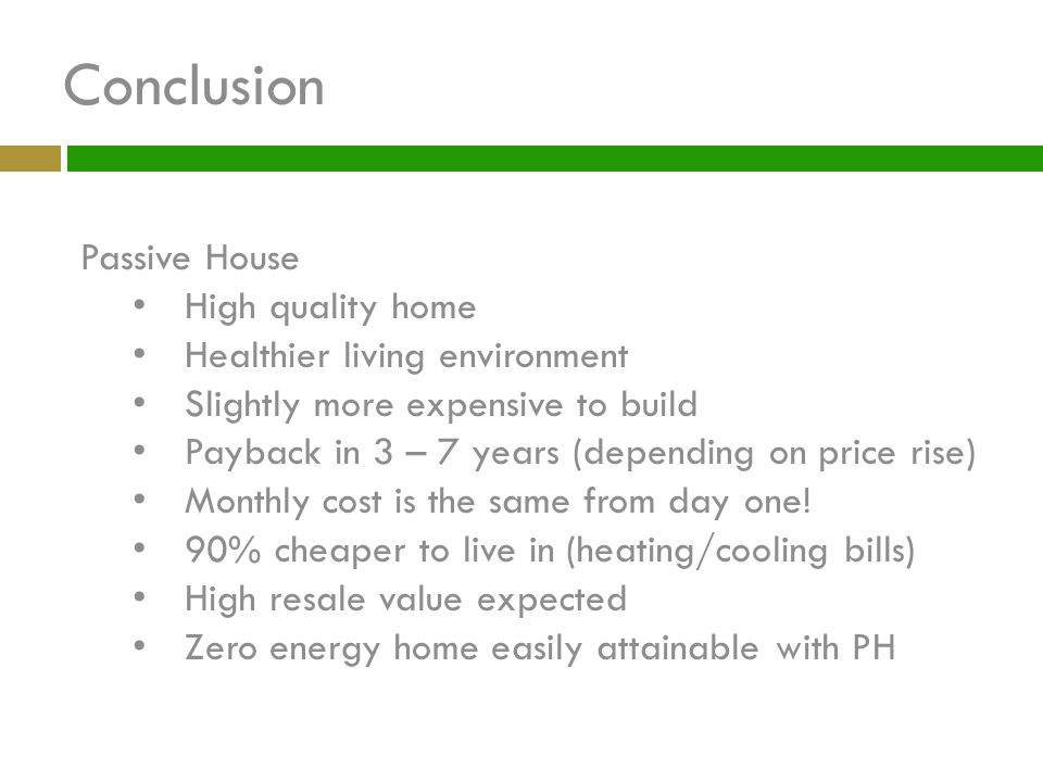 Conclusion Passive House High quality home