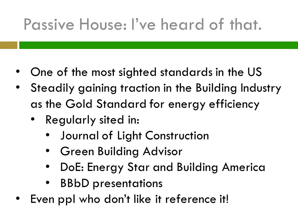 Passive House: I've heard of that.