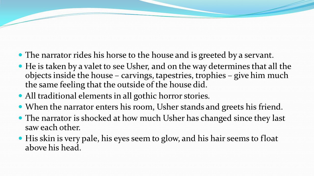 The narrator rides his horse to the house and is greeted by a servant.