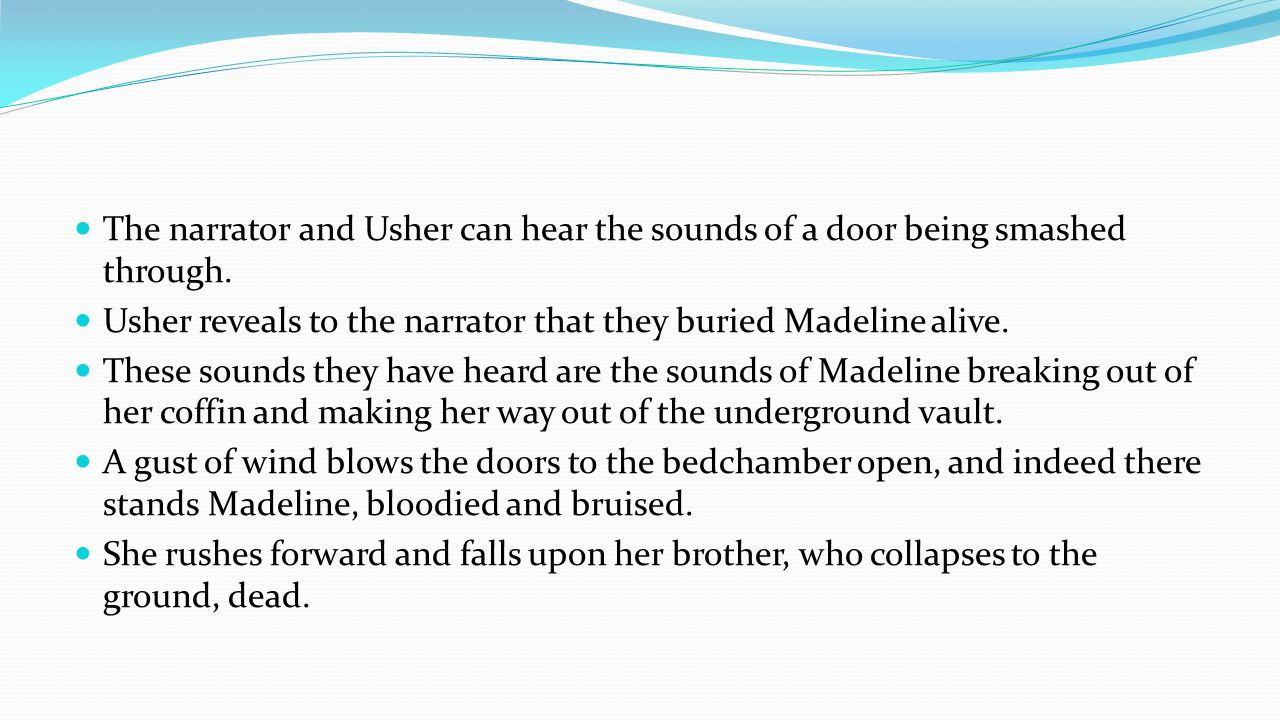The narrator and Usher can hear the sounds of a door being smashed through.