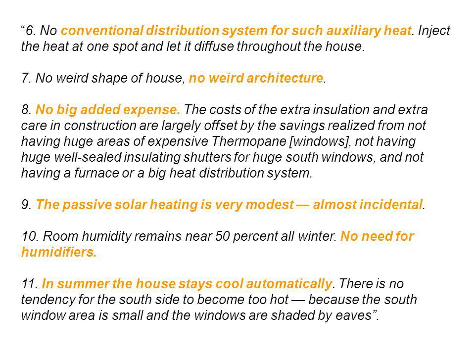 6. No conventional distribution system for such auxiliary heat. Inject