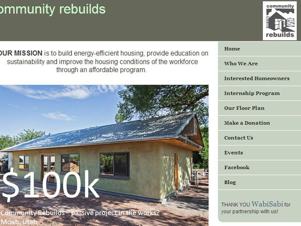 $100k Community Rebuilds – passive project in the works Moab, Utah