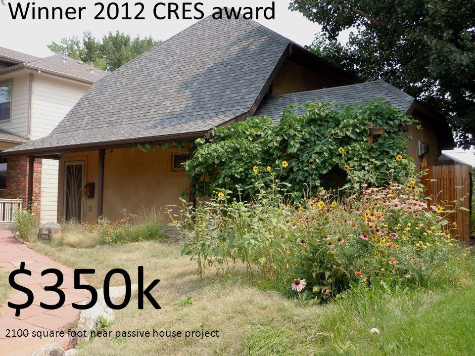 Winner 2012 CRES award $350k 2100 square foot near passive house project