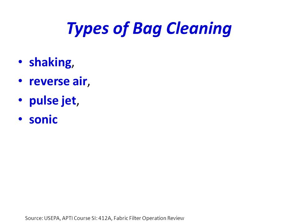 Types of Bag Cleaning shaking, reverse air, pulse jet, sonic