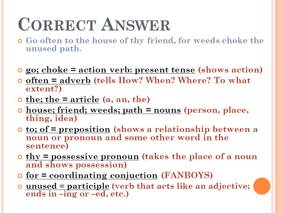 Correct Answer go; choke = action verb: present tense (shows action)