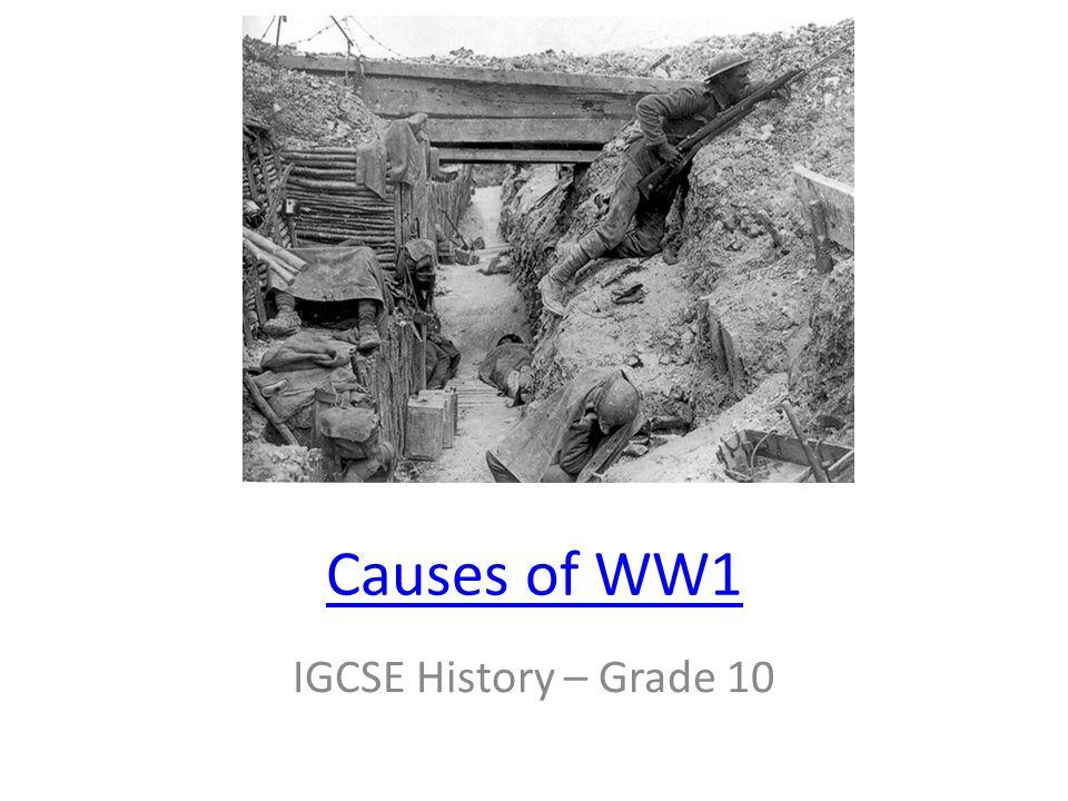 Causes of WW1 IGCSE History – Grade 10