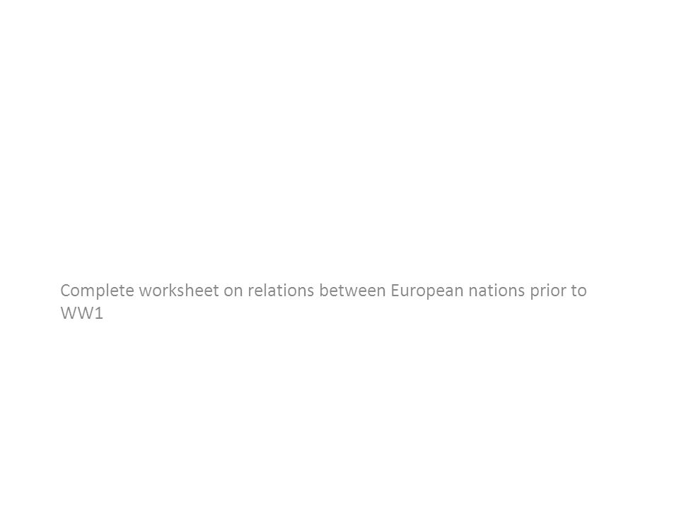 Complete worksheet on relations between European nations prior to WW1