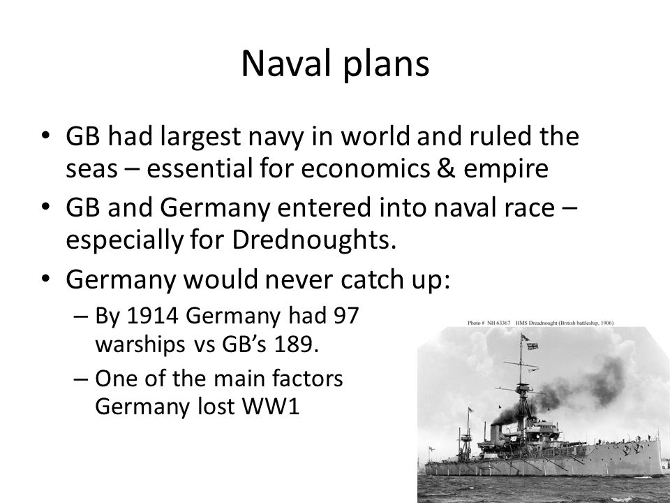 Naval plans GB had largest navy in world and ruled the seas – essential for economics & empire.