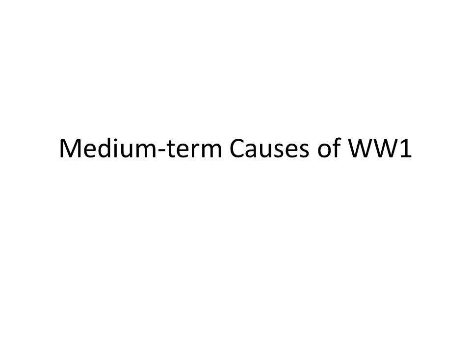 Medium-term Causes of WW1