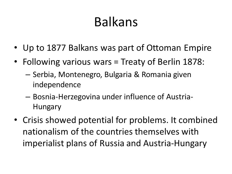 Balkans Up to 1877 Balkans was part of Ottoman Empire