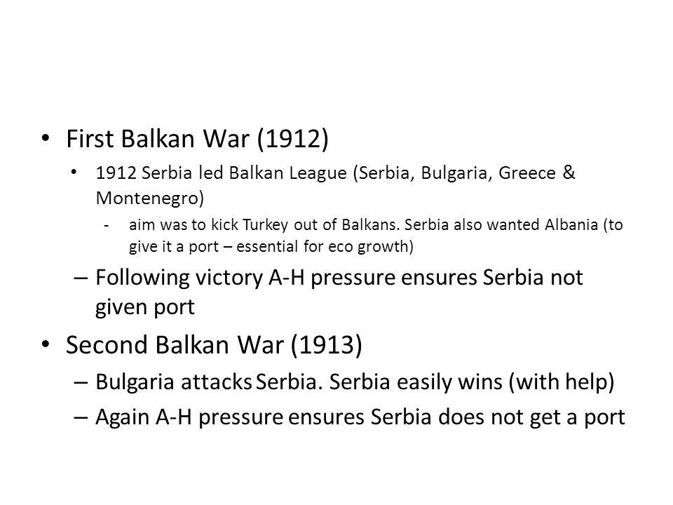 First Balkan War (1912) Second Balkan War (1913)