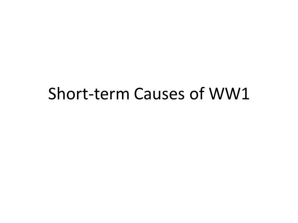Short-term Causes of WW1