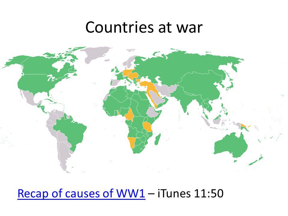 Countries at war Recap of causes of WW1 – iTunes 11:50