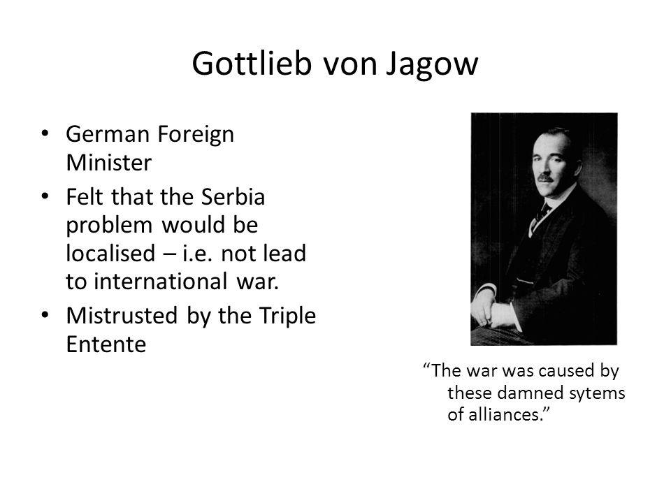 Gottlieb von Jagow German Foreign Minister