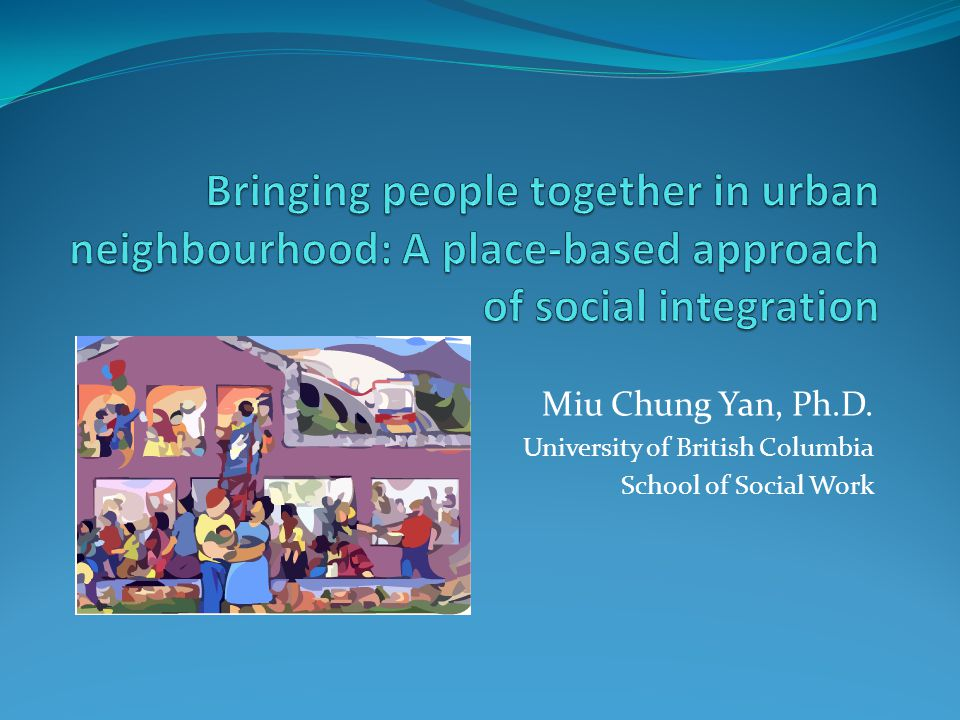 Bringing people together in urban neighbourhood: A place-based approach of social integration