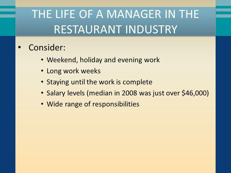 THE LIFE OF A MANAGER IN THE RESTAURANT INDUSTRY