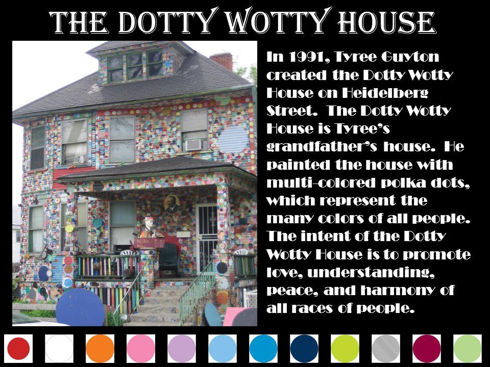 THE DOTTY WOTTY HOUSE THE DOTTY WOTTY HOUSE. THE DOTTY WOTTY HOUSE. THE DOTTY WOTTY HOUSE. THE DOTTY WOTTY HOUSE.